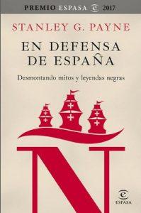 En defensa de España: desmontando mitos y leyendas negras –  Stanley G. Payne [ePub & Kindle]