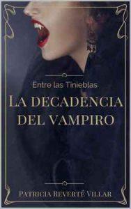 Entre las tinieblas: La decadencia del vampiro – Patricia Reverté Villar [ePub & Kindle]
