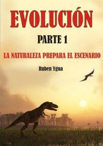 Evolución: La naturaleza prepara el escenario – Ruben Ygua [ePub & Kindle]