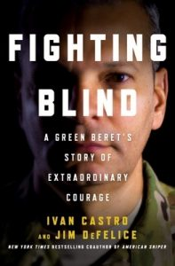 Fighting Blind: A Green Beret's Story of Extraordinary Courage – Ivan Castro, Jim DeFelice [ePub & Kindle] [English]
