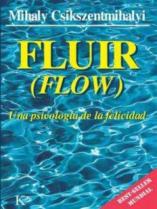 Fluir (Flow): Una psicología de la felicidad – Mihaly Csikszentmihalyi, Nuria Lopez [ePub & Kindle]