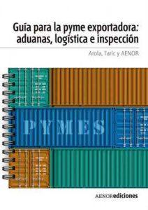 Guía para la PYME exportadora: aduanas, logística e inspección – AROLA, TARIC [ePub & Kindle]