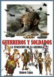Guerreros y Soldados: La evolución de la guerra – Ruben Ygua [ePub & Kindle]