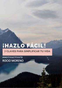 Hazlo Facil: 7 claves para simplificar tu vida – Rocio Moreno Gomez [ePub & Kindle]