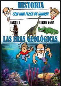Historia con una pizca de humor – Parte 1: Las eras geológicas – Ruben Ygua [ePub & Kindle]