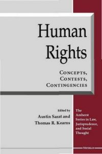 Human Rights: Concepts, Contests, Contingencies (Amherst Series in Law, Jurisprudence & Social Thought) – Austin Sarat, Thomas R. Kearns [ePub & Kindle] [English]