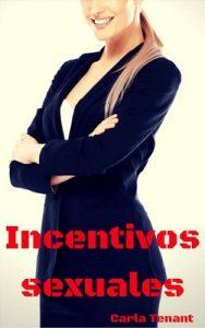 Incentivos sexuales – Carla Tenant [ePub & Kindle]