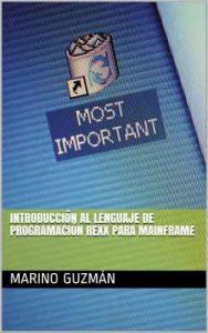 Introducción al lenguaje de programación REXX para Mainframe – Marino Guzmán [ePub & Kindle]