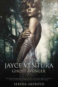 Jayce Ventura – Ghost Avenger (An Erotic Paranormal Romance) – Serena Akeroyd [ePub & Kindle] [English]