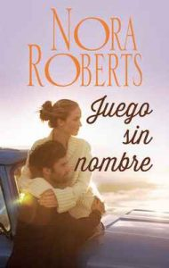 Juego sin nombre – Nora Roberts [ePub & Kindle]