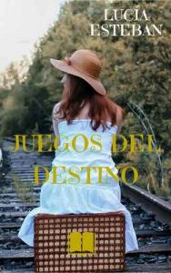 Juegos del destino – Lucía Esteban [ePub & Kindle]