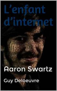 L'enfant d'internet: Aaron Swartz – Guy Deloeuvre [ePub & Kindle] [French]