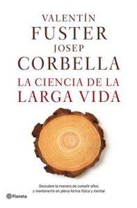 La Ciencia De La Larga Vida (volumen independiente) – Valentín Fuster, Josep Corbella [ePub & Kindle]