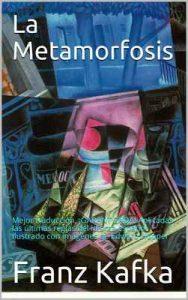 La Metamorfosis: Mejor traducción, ¡GARANTIZADA! Aplicadas las últimas reglas del idioma español. Ilustrado con imágenes de Edward Hopper – Franz Kafka, Edward Hopper [ePub & Kindle]