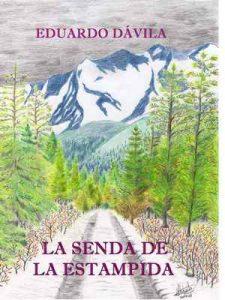 La Senda de la Estampida – Eduardo Dávila Monroy, Leandro Dávila Montero [ePub & Kindle]