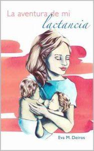 La aventura de mi lactancia 1 – Eva M. Deiros, Elisabeth Grau Homs [ePub & Kindle]