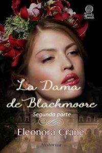 La dama de Blackmoore: Segunda parte – Eleonora Crane [ePub & Kindle]