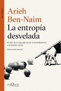 La entropía desvelada: El mito de la segunda ley de la termodinámica y el sentido común – Arieh Ben-Naim, Ambrosio García Leal [ePub & Kindle]