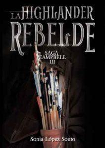 La highlander rebelde (Campbell nº 3) – Sonia López Souto [ePub & Kindle]