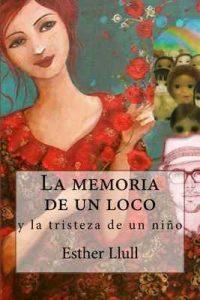 La memoria de un loco y la tristeza de un niño – Esther Llull [ePub & Kindle]