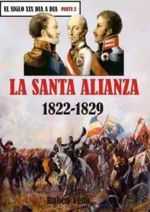 La santa alianza 1822-1829 (El siglo XIX día a día) – Ruben Ygua [ePub & Kindle]