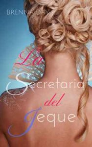 La secretaria del jeque – Brenna Day [ePub & Kindle]