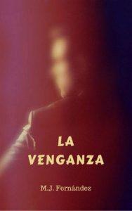 La venganza – M.J. Fernández [ePub & Kindle]