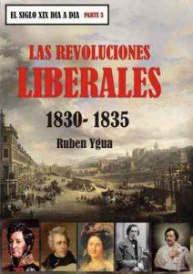 Las revoluciones liberales: 1830-1835 (El siglo XIX día a día) – Ruben Ygua [ePub & Kindle]