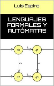 Lenguajes formales y autómatas – Luis Espino [ePub & Kindle]