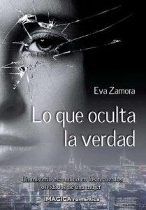 Lo que oculta la verdad – Eva Zamora [ePub & Kindle]