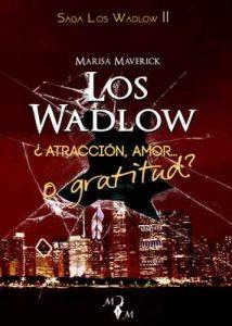 Los Wadlow II: ¿Atracción, amor… o gratitud? – Marisa Maverick [ePub & Kindle]