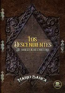 Los descendientes: de mago a hechicero – Mario Sanca [ePub & Kindle]