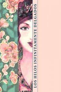 Los hilos infinitamente delgados – Esther Llull [ePub & Kindle]