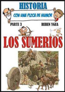 Los sumerios: Historia con una pizca de humor – Ruben Ygua [ePub & Kindle]