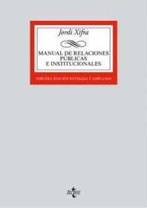 Manual de Relaciones Públicas e Institucionales (Derecho – Biblioteca Universitaria De Editorial Tecnos) – Jordi Xifra [ePub & Kindle]