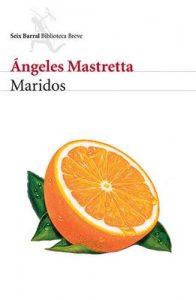 Maridos – Ángeles Mastretta [ePub & Kindle]