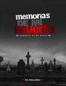 Memorias de mi muerte – Dénika Méndez [ePub & Kindle]