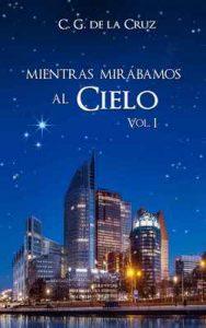 Mientras Mirábamos al Cielo (Bilogía Amelia, Xavier & Aiden nº 1) – C.G. De La Cruz [ePub & Kindle]