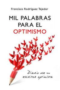 Mil Palabras para el Optimismo – Francisco Rodríguez Tejedor [ePub & Kindle]