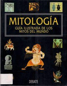 Mitologia. guia ilustrada de los mitos del mundo – Roy Willis, Robert Walter [PDF]
