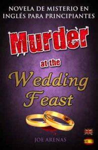 Murder at the Wedding Feast: Novela de Misterio en Inglés para Principiantes con Textos Paralelos (Bilingüe Inglés – Español) – Joe Arenas [ePub & Kindle]