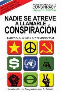 Nadie Se Atreve A Llamarle Conspiración – Gary Allen, Larry Abraham [ePub & Kindle]