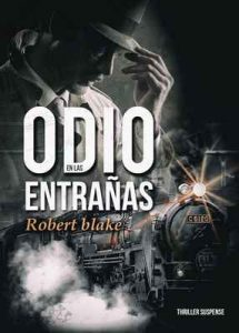 Odio en las Entrañas – Robert Blake [ePub & Kindle]