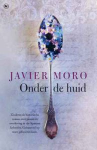 Onder de huid – Javier Moro [ePub & Kindle] [Dutch]