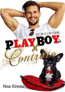 Playboy x contrato: Novela romántica, erótica y comedia – Noa Xireau [ePub & Kindle]