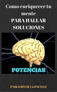 Potenciar: Como enriquecer tu mente para hallar soluciones – Pablo Rivera [ePub & Kindle]