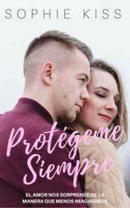 Protégeme Siempre – Sophie Kiss [ePub & Kindle]