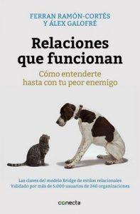 Relaciones que funcionan: Cómo entenderte hasta con tu peor enemigo – Ferran Ramón-Cortes, Alex Galofré [ePub & Kindle]