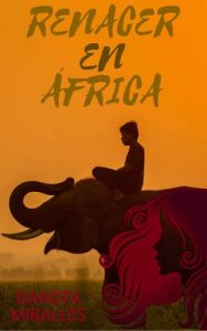 Renacer en África – Dakota Miralles [ePub & Kindle]