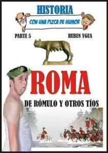 Roma, de Rómulo y otros tíos (Historia con una pizca de humor n° 5) – Ruben Ygua [ePub & Kindle]
